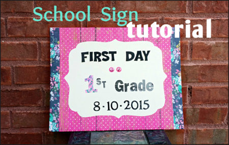 First Day Of School Sign Tutorial
